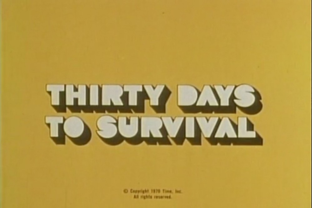Title screen for the documentary Thirty Days to Survival