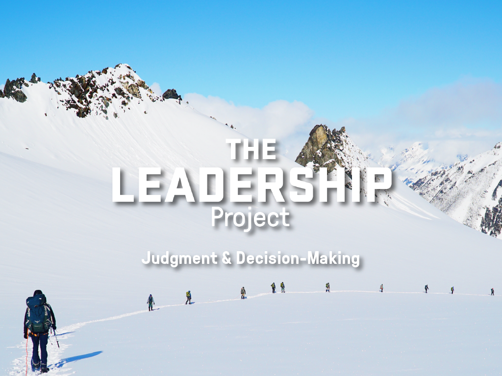 Text overlaying a group crossing an ice field that reads: The Leadership Project: Judgment & Decision-Making